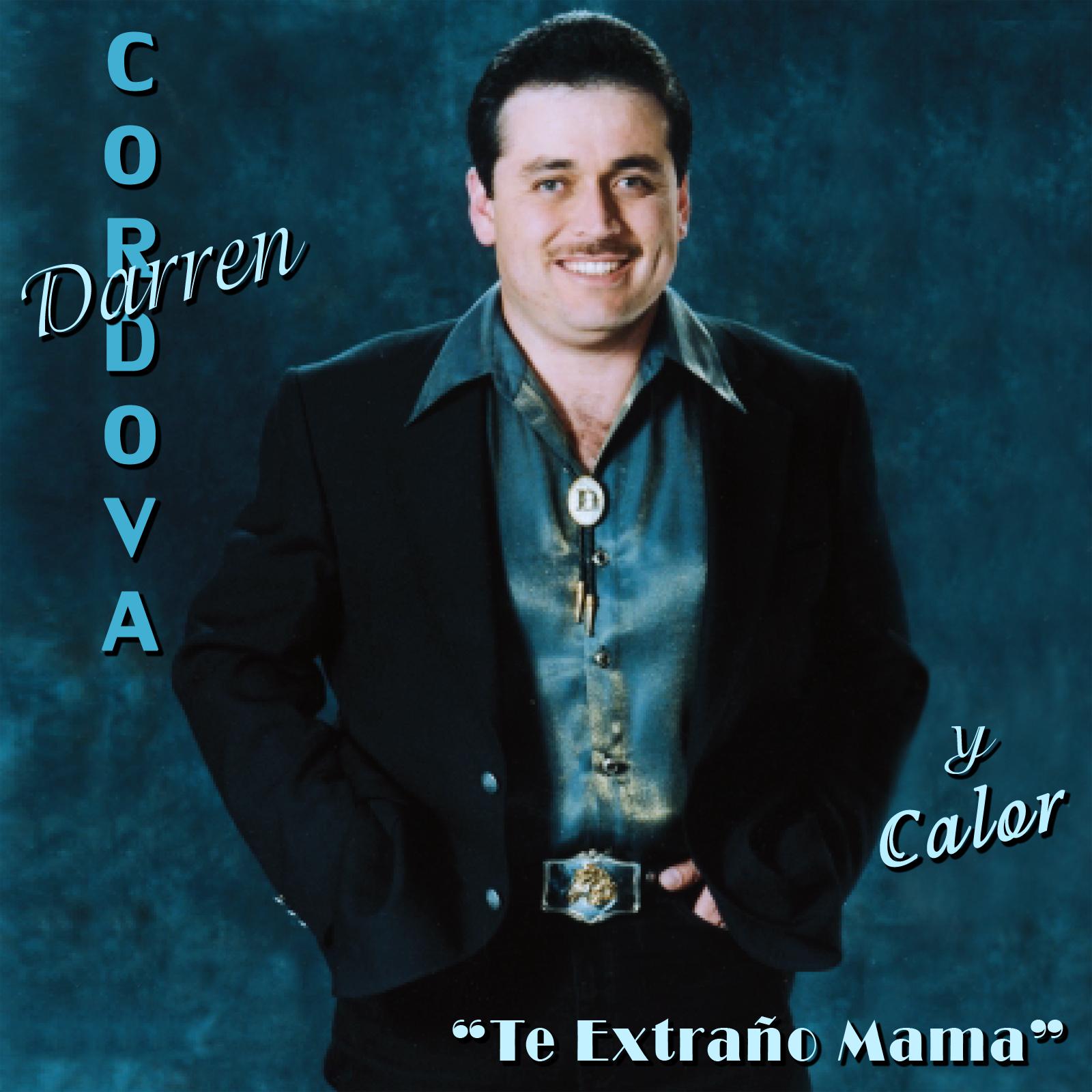Play & Download Te Extraño Mama by Darren Cordova Y Calor | Napster