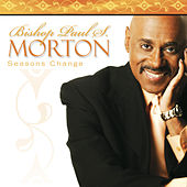 Play & Download Seasons Change by Bishop Paul S. Morton | Napster