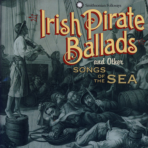 Irish Pirate Ballads and Other Songs of the Sea by Dan Milner
