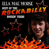 Play & Download Best Of The Rockabilly Rockin' Years by Ella Mae Morse | Napster