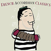 Play & Download French Accordion Classics by Various Artists | Napster
