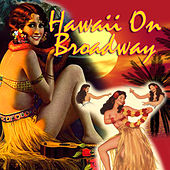 Play & Download Hawaii On Broadway by Various Artists | Napster