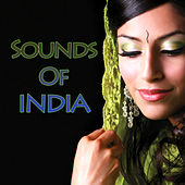 Play & Download Sounds Of India by Various Artists | Napster