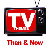Play & Download TV Themes - Then & Now by The TV Theme Players | Napster