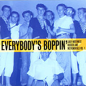 Everybody's Boppin' - Early Northwest Rockers and Instrumentals Vol. 1 by Various Artists