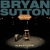 Play & Download Almost Live by Bryan Sutton And Friends | Napster