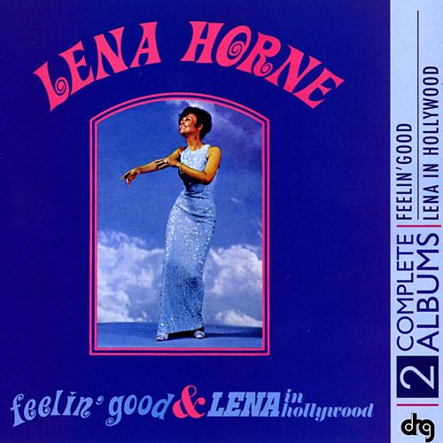 Play & Download Feelin' Good and Lena In Hollywood by Lena Horne | Napster