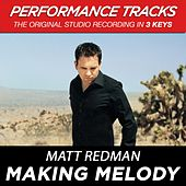 Play & Download Making Melody (Premiere Performance Plus Track) by Matt Redman | Napster