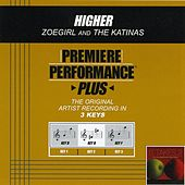 Play & Download Higher (Premiere Performance Plus Track) by ZOEgirl | Napster