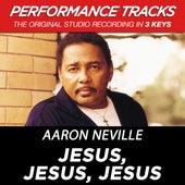 Play & Download Jesus, Jesus, Jesus (Premiere Performance Plus Track) by Aaron Neville | Napster