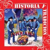 Play & Download Historia Y Tradicion- Otro Mundo by Intocable | Napster