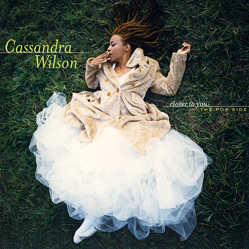 Play & Download Closer To You: The Pop Side by Cassandra Wilson | Napster