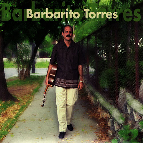 Barbarito Torres by Barbarito Torres