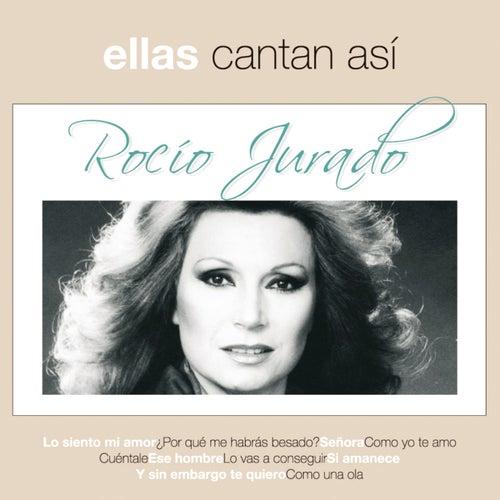 Play & Download Ellas Cantan Asi by Rocio Jurado | Napster