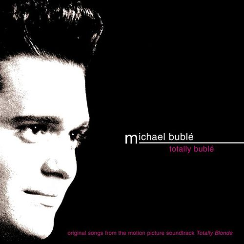 Totally Buble by Michael Bublé