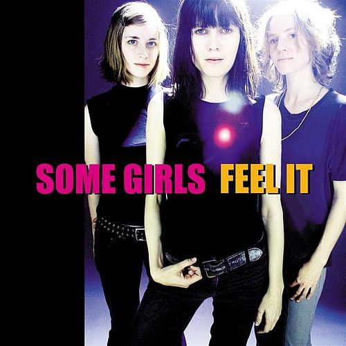 Play & Download Feel It by Some Girls | Napster