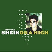 On A High by Duncan Sheik