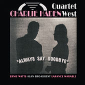 Play & Download Always Say Goodbye by Charlie Haden | Napster