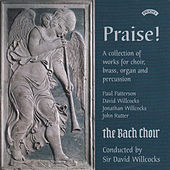 Play & Download Praise! - Collection of Works for Choir, Brass, Organ and Percussion by The Bach Choir | Napster