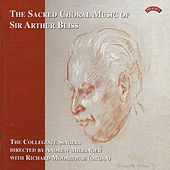 The Sacred Choral Music of Sir Arthur Bliss by The Collegiate Singers