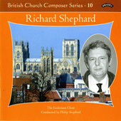 British Church Music Series 10: Music of Richard Shephard by The Ecclesium Choir