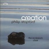 Creation - Philip Stopford by The Ecclesium Choir