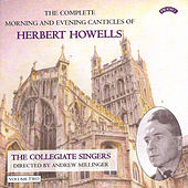 Herbert Howells: Complete Morning & Evening Services - Volume 2 by The Collegiate Singers