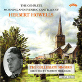 Herbert Howells: Complete Morning & Evening Services - Volume 3 by The Collegiate Singers