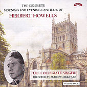 Herbert Howells: Complete Morning & Evening Services - Volume 4 by The Collegiate Singers