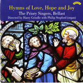 Hymns of Love, Hope and Joy by Belfast The Priory Singers
