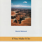If You Make It So by Daniel Nahmod