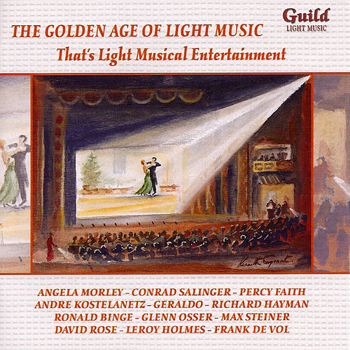 Play & Download The Golden Age of Light Music: That's Light Musical Entertainment by Various Artists | Napster