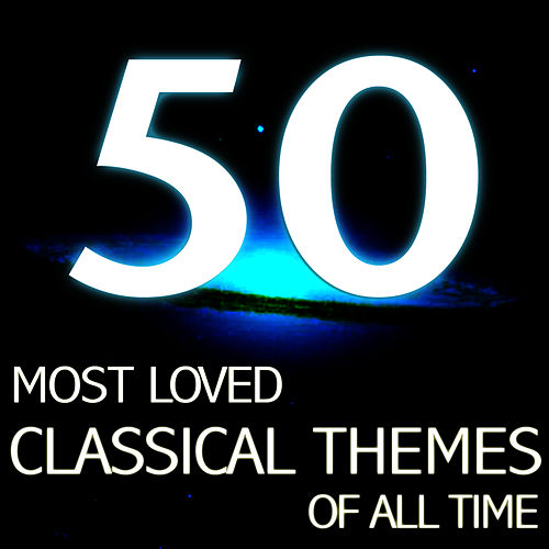 Play & Download The 50 Most Loved Classical Themes by Various Artists | Napster
