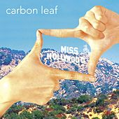 Miss Hollywood (Radio Edit) by Carbon Leaf