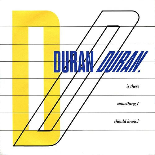 Is There Something I Should Know by Duran Duran