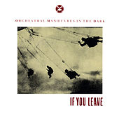 Play & Download If You Leave by Orchestral Manoeuvres in the Dark (OMD) | Napster