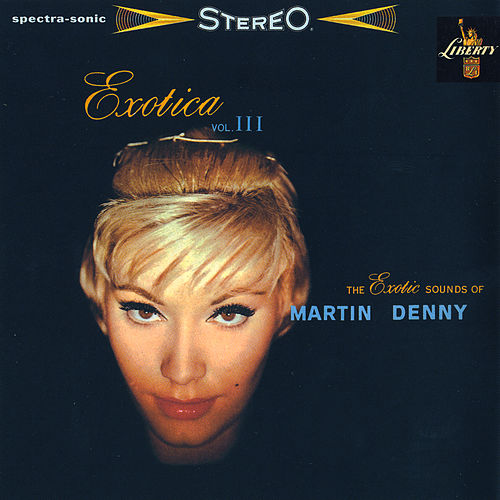 Play & Download Exotica III by Martin Denny | Napster