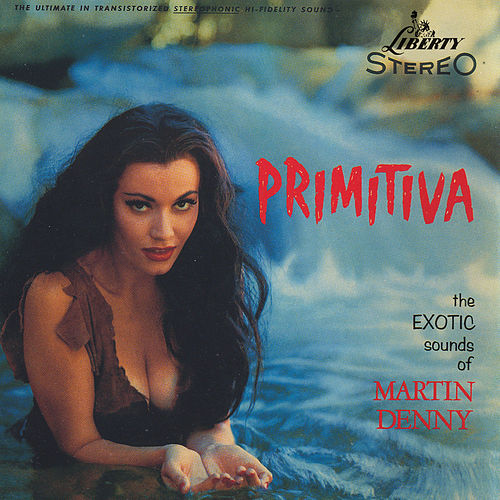Play & Download Primitiva by Martin Denny | Napster
