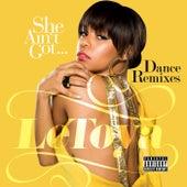 She Ain't Got... Dance Remixes by LeToya Luckett