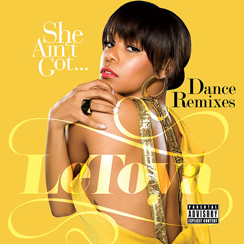 Play & Download She Ain't Got... Dance Remixes by LeToya | Napster