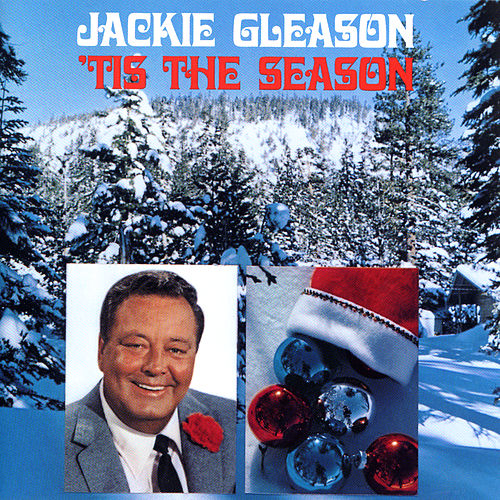 'Tis The Season by Jackie Gleason