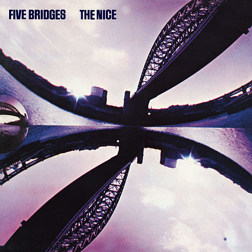 Five Bridges (2009 Digital Remaster + Bonus Tracks) by The Nice