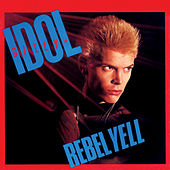 Rebel Yell by Billy Idol