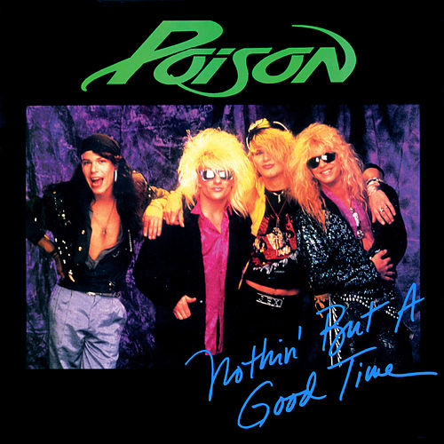 Nothing But A Good Time by Poison