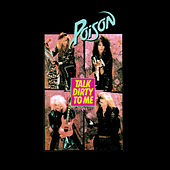 Play & Download Talk Dirty To Me by Poison | Napster