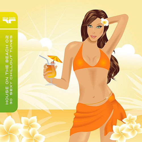 Play & Download House on the Beach 2 - 30 sexy chillout tunes by Various Artists | Napster