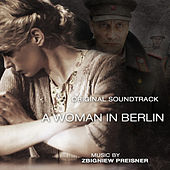 A Woman In Berlin O.S.T. by Zbigniew Preisner