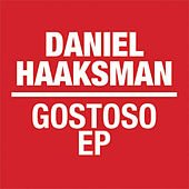 Play & Download Gostoso EP by Daniel Haaksman | Napster