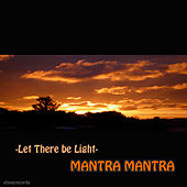 Let there be light by Mantra Mantra