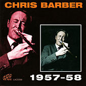 Play & Download Chris Barber 1957 - 58 by Chris Barber | Napster